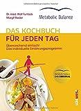 Metabolic Balance® Das Kochbuch für jeden Tag...