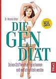 Die Gen-Diät: Ihren Stoffwechsel-Typ erkennen und...
