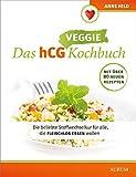 Das hCG Veggie Kochbuch:...
